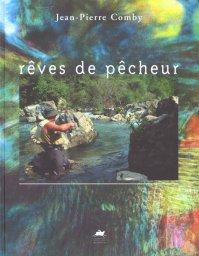 Jean-Pierre Comby, Rêves de pêcheur, Editions du Rouergue, 1996