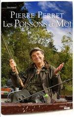 Pierre Perret, Les poissons et moi, Editions Le Cherche-Midi, 2011