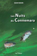 Sean Nixon, Les Nuits du Connemara, Une vie au service du saumon et de la truite de mer, Ed. Le Trieux, 2012