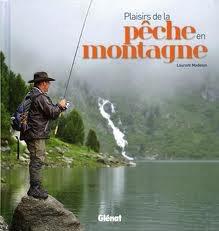 Laurent Madelon, Plaisirs de la Pêche en montagne, Glénat, 2012