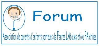 FORUM POUR LES PARENTS D'ENFANTS PORTEUR DE FENTES LABIALES ET/OU PALATINES
