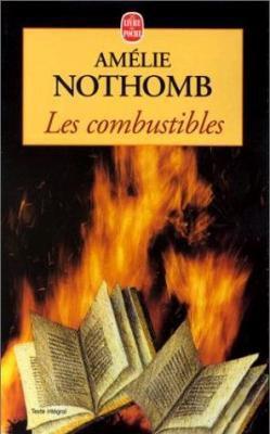 Les combustibles, Amelie Nothomb