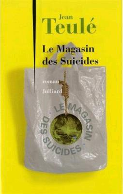 Le magasin des suicides, Jean Teulé