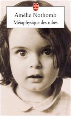 Méthaphysique des tubes, Amélie Nothomb