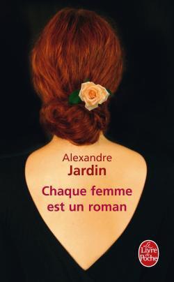Chaque femme est un roman, Alexandre Jardin