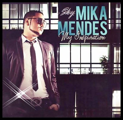 Mika Mendes - My inspiration [ 2011 ]