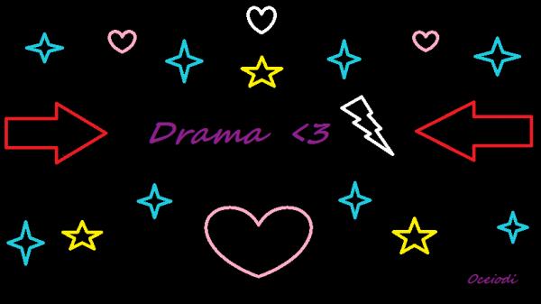 Bienvenue sur ma partie Drama !!!