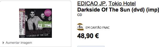 «Dark Side of the Sun» est disponible à la Fnac, au Portugal O.o
