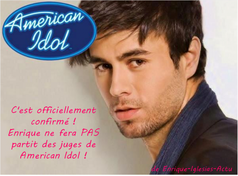 Enrique ne fera PAS partit des juges de American Idol !