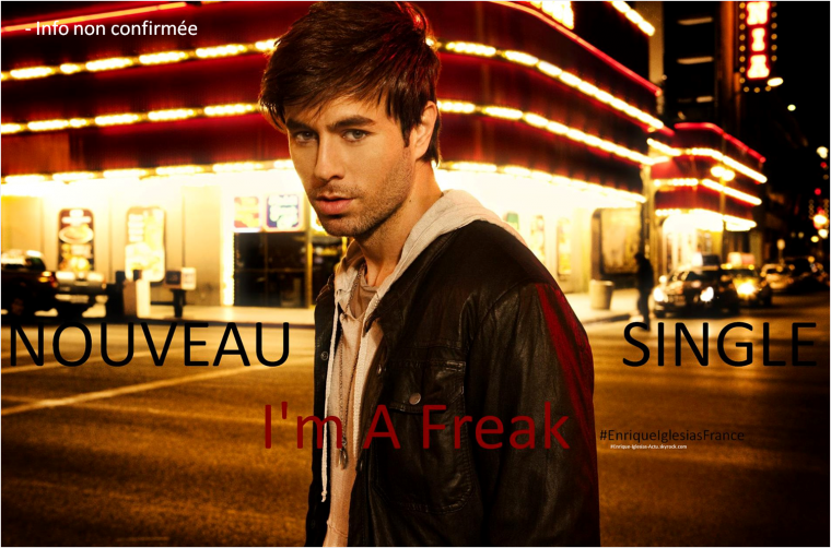 Nouveau Single, I'm A Freak - Info non confirmée