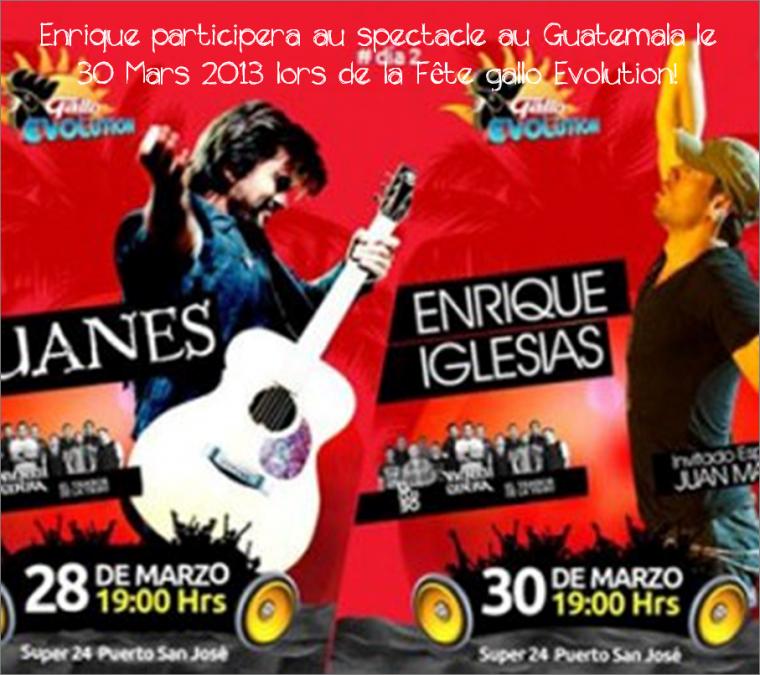 Enrique participera au spectacle au Guatemala le 30 Mars 2013 lors de la Fête gallo Evolution!