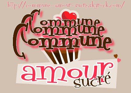 ♥CoMMuNe-AmouR-Sucré♥