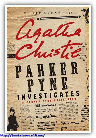 Parker Pyne Investigates_ A Sho - Agatha Christie