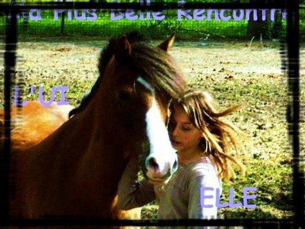 Ma lPus Belle Rencontre !!<3