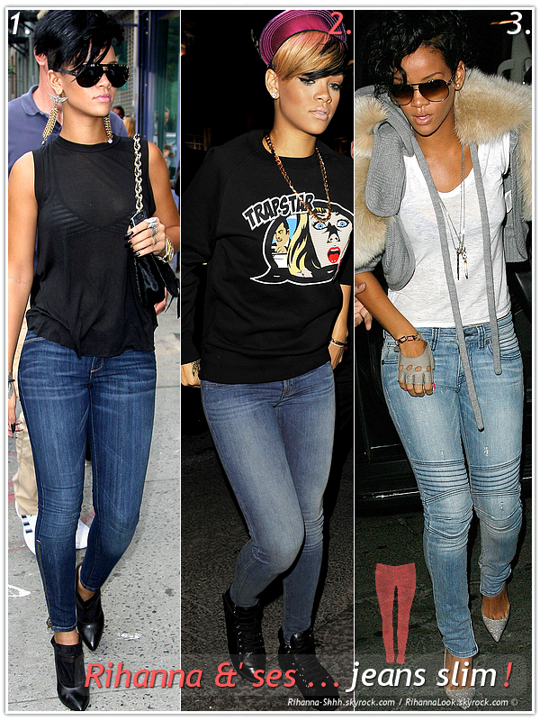 """» Voici quelques """" jeans slim  """" que la chanteuse Rihanna a porté  : Choisissez votre  jean slim   favori !  Article  collaboration avec Rihanna-Shhh"""