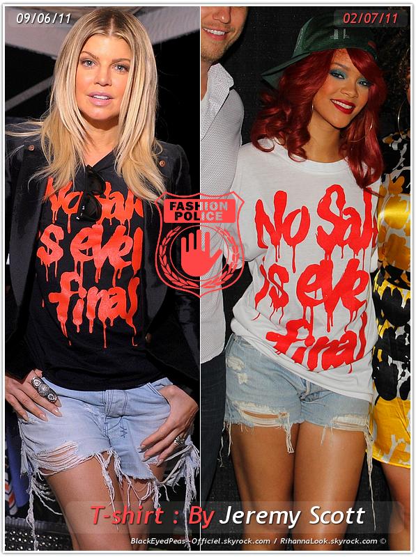 » Un air de déjà vu... Fergie et Rihanna ont craqué sur le  même Tee-shirt ! Un détail qui n'a pas échappé à la Fashion Police de RihannaLook ! Alors ... votre préférence ?