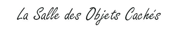 La Salle des Objets Cachés