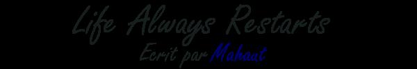 Life Always Restarts - Mahaut |