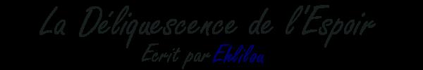 La Déliquescence de l'Espoir - Ehlilou |
