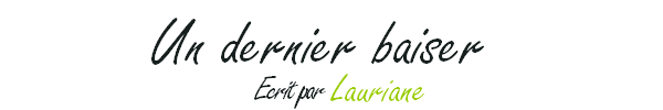 Un Dernier Baiser - Lauriane |