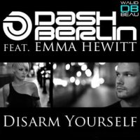 Dash Berlin Ft Emma Hewitt  / Disarm Yourself (2011)