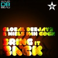 Global Deejays & Niels Van Gogh /  Bring It Back (2011)