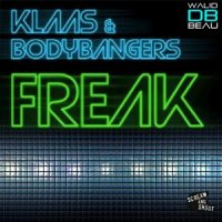Klaas & Bodybangers  /  Freak (Klaas Mix) (2011)