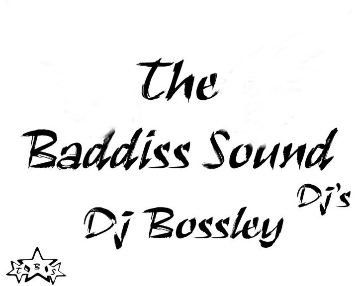 DJ BOSSLEY THE BADDISS SOUND