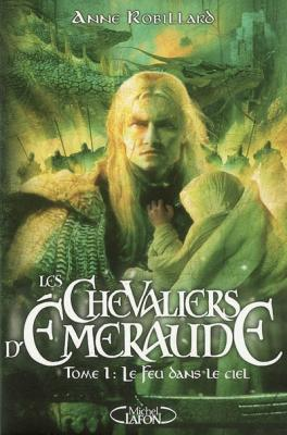 Les Chevaliers d'Emeraude : Le feu dans le ciel (tome 1)