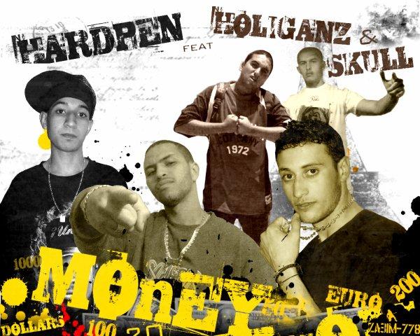 MoNey (HardPen Feat Holiganz & SkuLL)