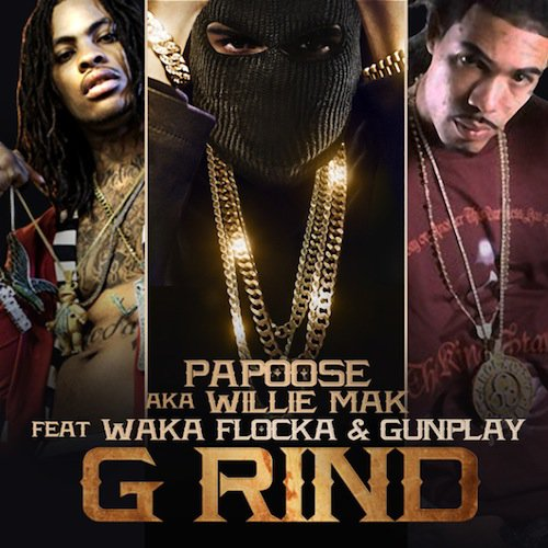 Papoose ft Waka Flocka & Gunplay – G Rind (Remix)
