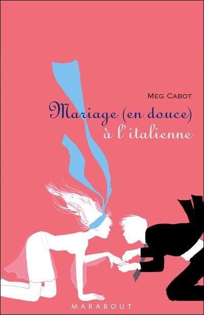 mariage en douce a l'italienne - Meg Cabot