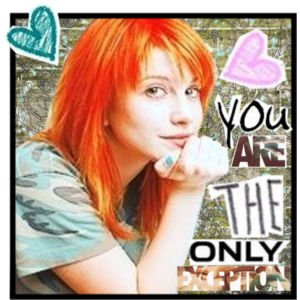 The only exception.. <3 Paramore