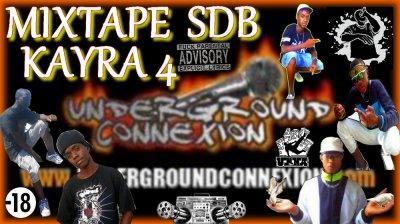 Mixtape SDB Kayra 4 / J'en ai ri1 a foutre (2011)