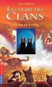 """la guerre des clans cycle 1 tome 2 """" A feu et à sang """""""