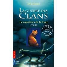 """la guerre des clans cycle 1 tome 3 """" Les mystère de la fôret """""""