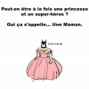 Princesse et Super-Héroïne... Maman ! ✰