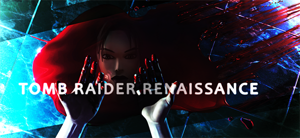 #0 Présentation de Tomb Raider Renaissance