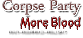 Nouvelle mini fiction ! Corpse Party - More Blood
