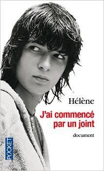 J'ai commencé par un joint - Hélène.