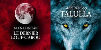 """Le dernier des loup-Garou / Tallula """" - Clen Duncan."""