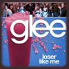 » Loser like me