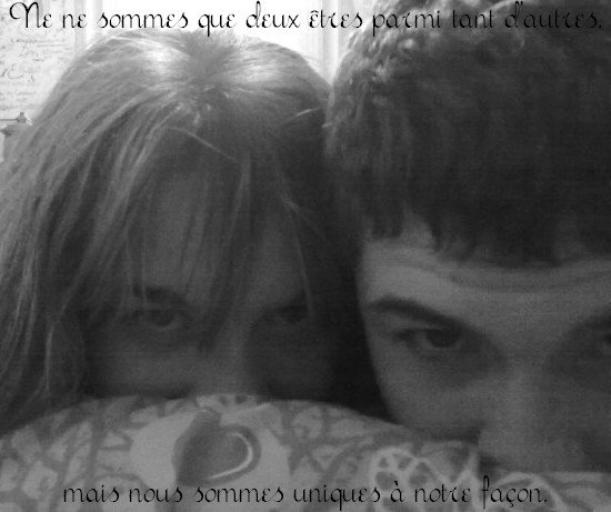 « Souviens toi que personne ne pourra t'aimer autant que moi j'ai pu t'aimer. »