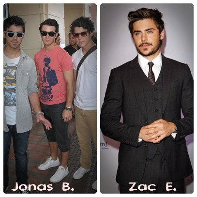 Jonas Brothers       ________________________ Zac Efron