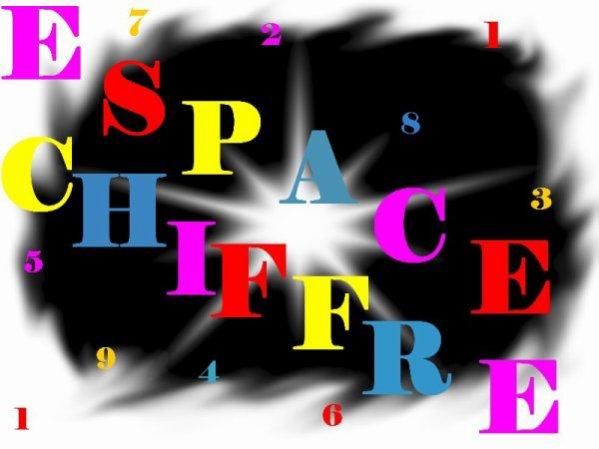 .   {¯`*·._ >* ★ *< _..·*'¯} ★    Espaces ChiffreS  . ★  {¯`*·._ >* ★ *< _..·*'¯}