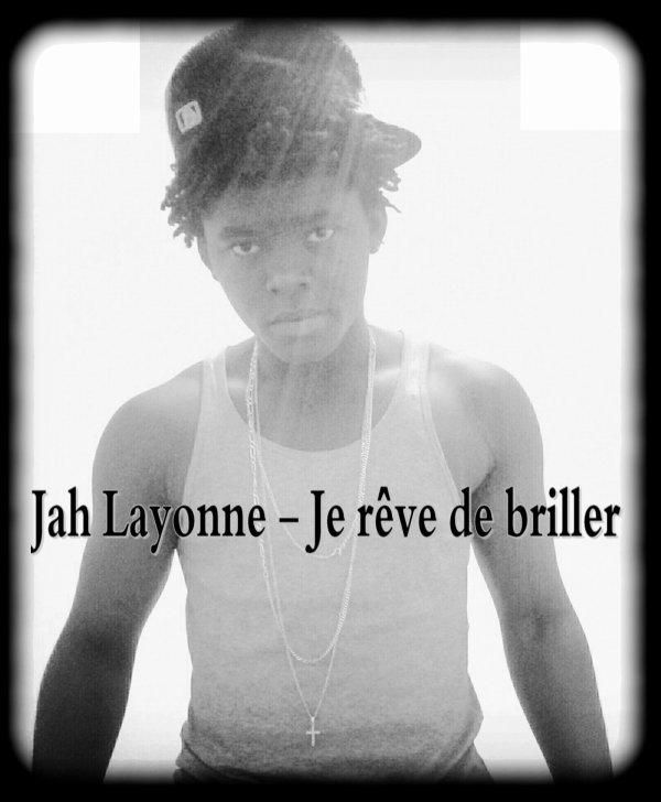 Jah Layonne - Je Reve de Briller  (2012)