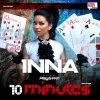 Inna 10minutes & Sun Is Up (Mix)
