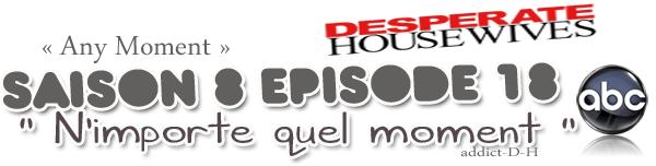 """Saison 8 épisode 18 """" N'importe quel moment """""""