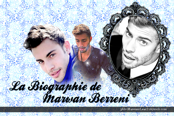 Biographie du Beau  Marwan Berreni