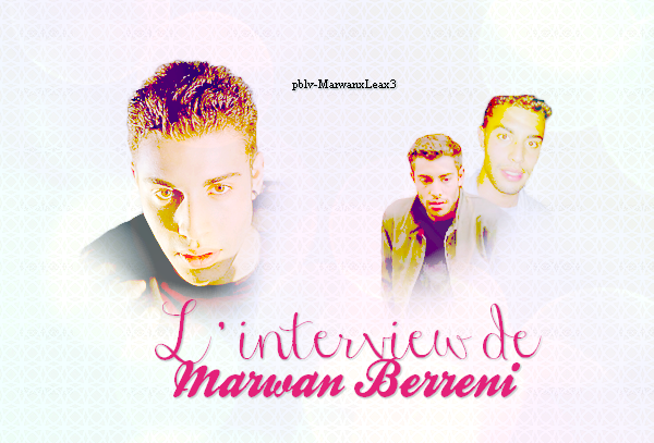 L'interview exclusive de Marwan Berreni